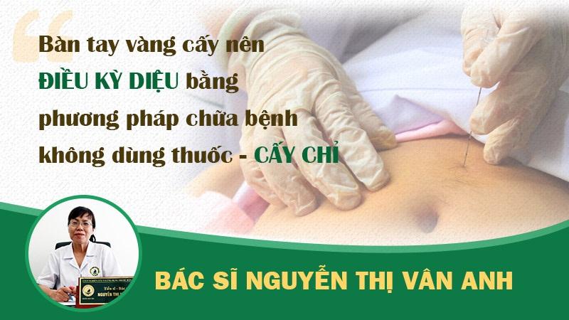 Bác sĩ Nguyễn Thị Vân Anh người có bàn tay vàng cấy nên điều kỳ diệu
