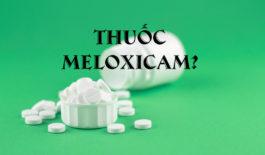 Thuốc Meloxicam