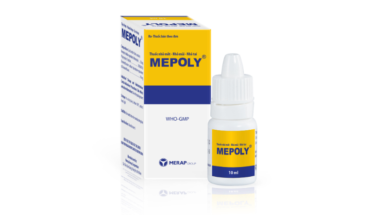 Thuốc Mepoly điều trị các bệnh viêm nhiễm giác mạc, kết mạc mắt, điều trị viêm tai ngoài, viêm xoang,...