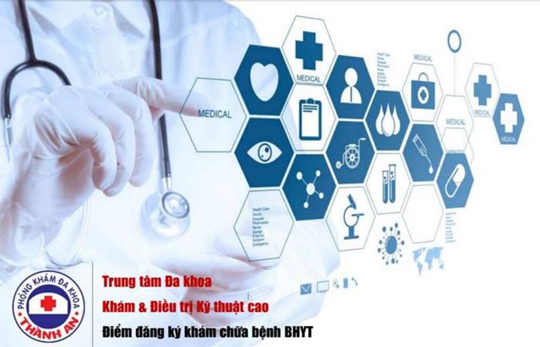 Phòng khám đa khoa Thành An nhận khám chữa bệnh bảo hiểm y tế