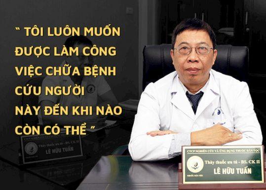 """Bác sĩ Lê Hữu Tuấn - """"Hải Thượng Lãn Ông"""" trong làng YHCT"""