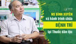 NS Bình Xuyên chia sẻ lại quá trình chữa khỏi bệnh trĩ tại Trung tâm Thuốc dân tộc
