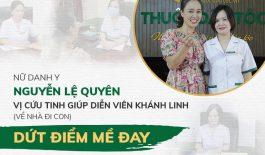 """Nữ danh y, vị cứu tinh giúp diễn viên Khánh Linh """"Về nhà đi con"""" khỏi dứt mề đay"""