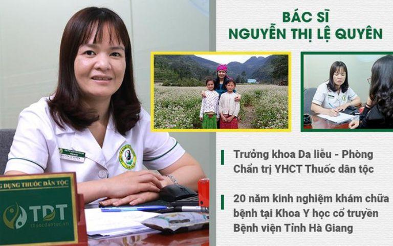 Bác sĩ Nguyễn Lệ Quyên - Vị danh y có nhiều năm kinh nghiệm trong nghề