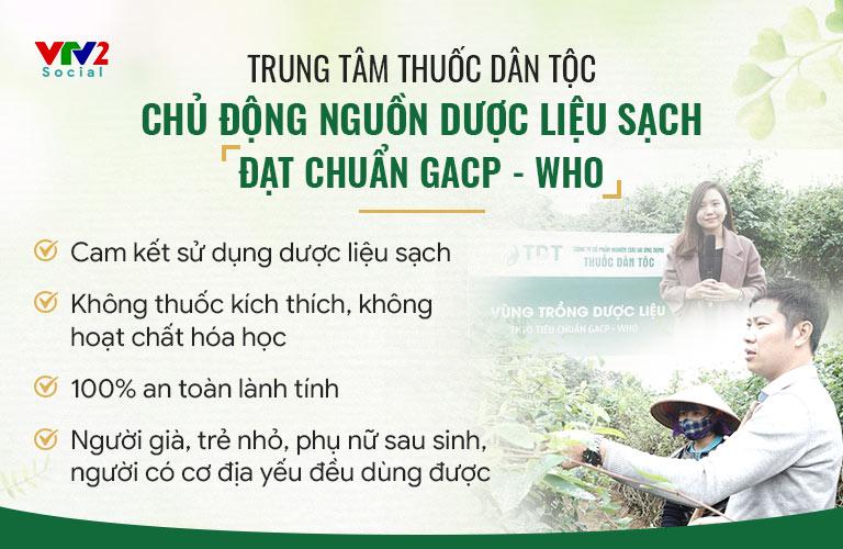 Trung tâm Thuốc dân tộc luôn chủ động tự cung tự cấp nguồn thảo dược sạch đạt chuẩn GACP - WHO