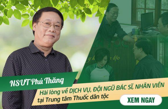 Nghệ sĩ Phú Thăng hài lòng với dịch vụ thăm khám chữa bệnh thoát vị đĩa đệm tại Trung tâm Thuốc dân tộc